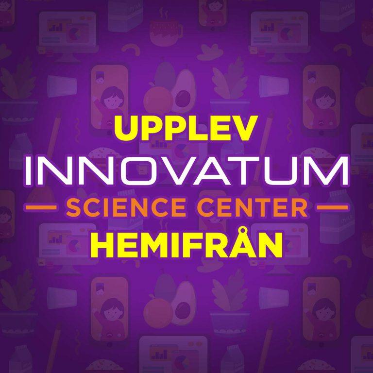 Upplev Innovatum hemifrån